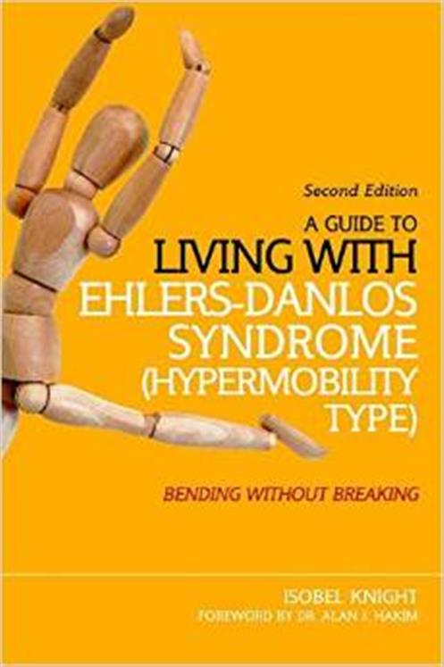 A Guide to Living with Eglers-Danlos Syndrome (Hypermobility Type) - Second Edition